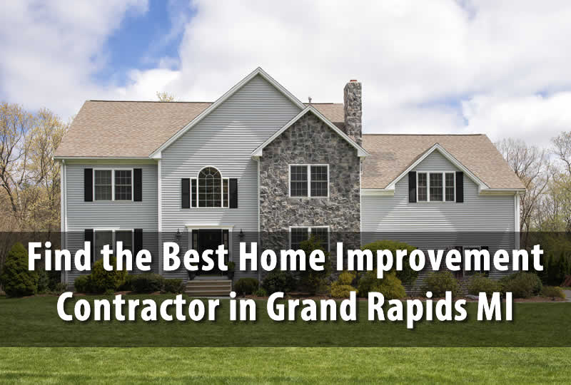 Home Improvement Contractor in Grand Rapids Michigan
