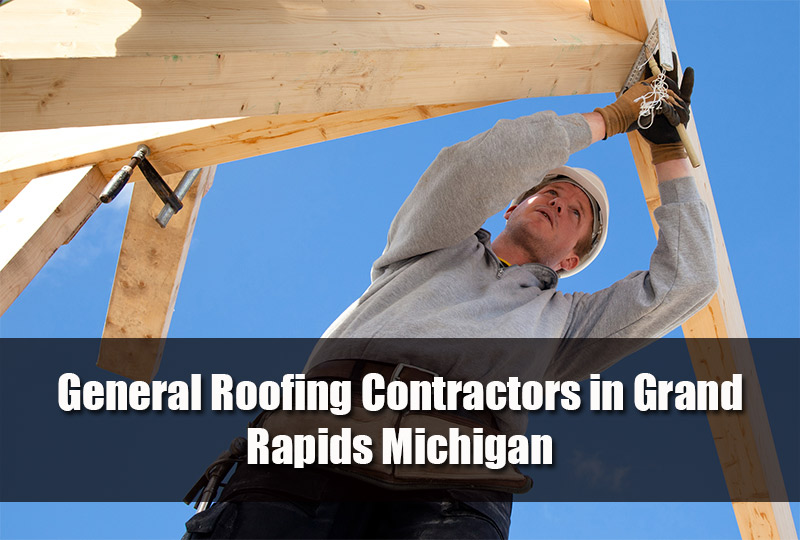 General Roofing Contractors in Grand Rapids Michigan 2