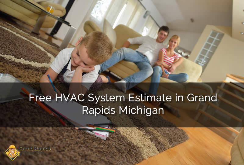 Grand Rapids Michigan HVAC Estimate for Your Home