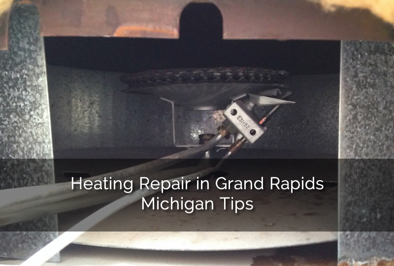 Heating Repair in Grand Rapids Michigan Tips