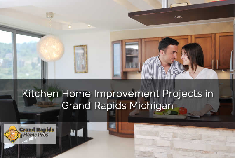 Kitchen Home Improvement Projects in Grand Rapids Michigan