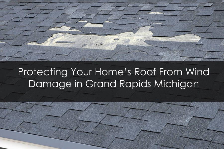 Protecting Your Home's Roof From Wind Damage in Grand Rapids Michigan
