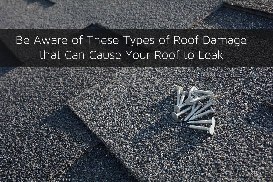 Be Aware of These Types of Roof Damage that Can Cause Your Roof to Leak