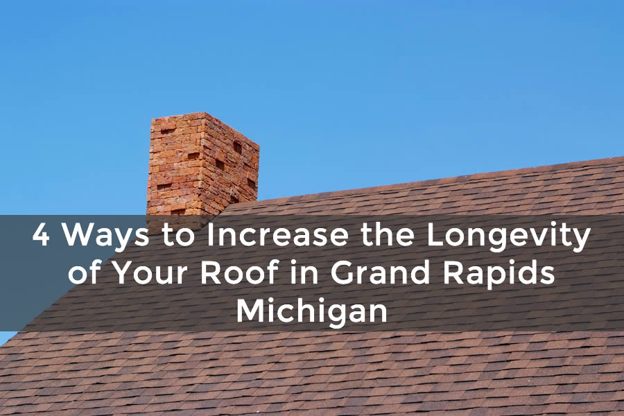 4 Ways to Increase the Longevity of Your Roof in Grand Rapids Michigan