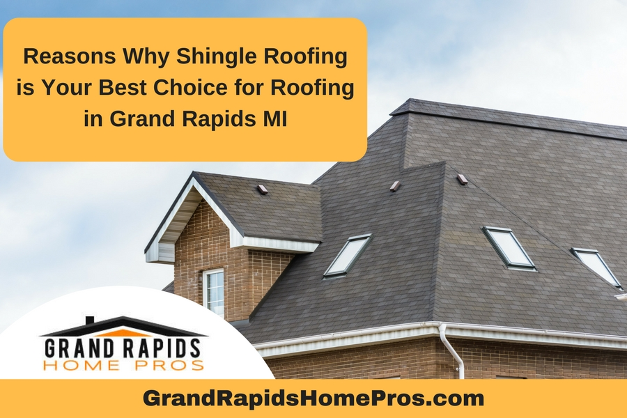 Reasons Why Shingle Roofing Is Your Best Choice For