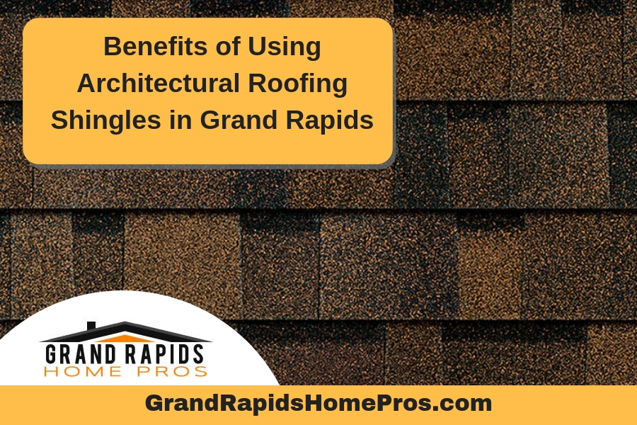 Benefits Of Using Architectural Roofing Shingles In Grand