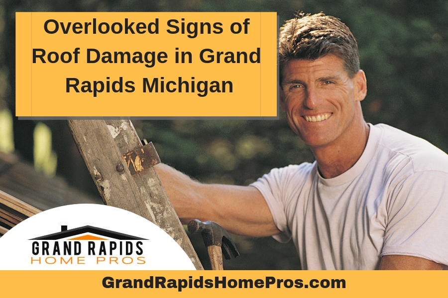 Overlooked Signs of Roof Damage in Grand Rapids Michigan